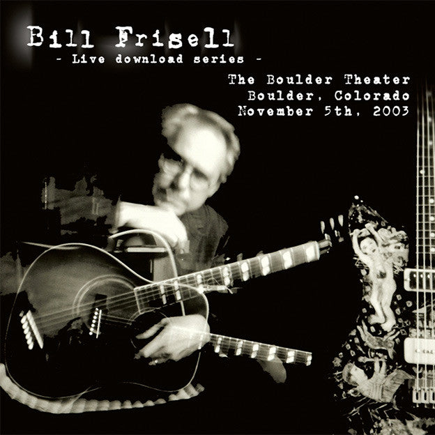 Bill Frisell Live In Boulder, CO 11/05/03