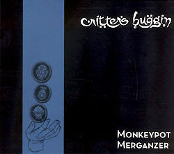 Critters Buggin - Monkeypot Merganzer CD (Reissue)