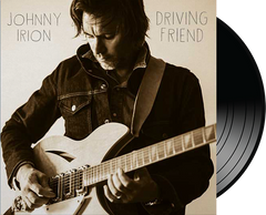 JOHNNY IRION - DRIVING FRIEND VINYL