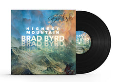 Brad Byrd - Highest Mountain (Autographed/Personalized) VINYL