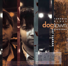 Jay Farrar - Dogtown Sessions CD