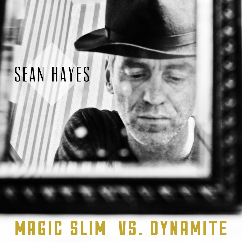 Sean Hayes - Magic Slim vs. Dynamite (single) DIGITAL DOWNLOAD