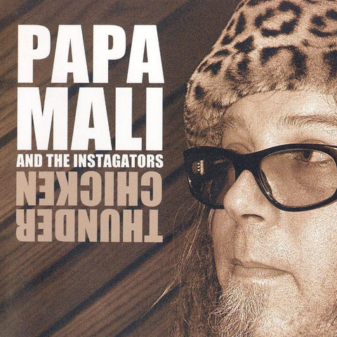 PAPA MALI - Thunder Chicken CD