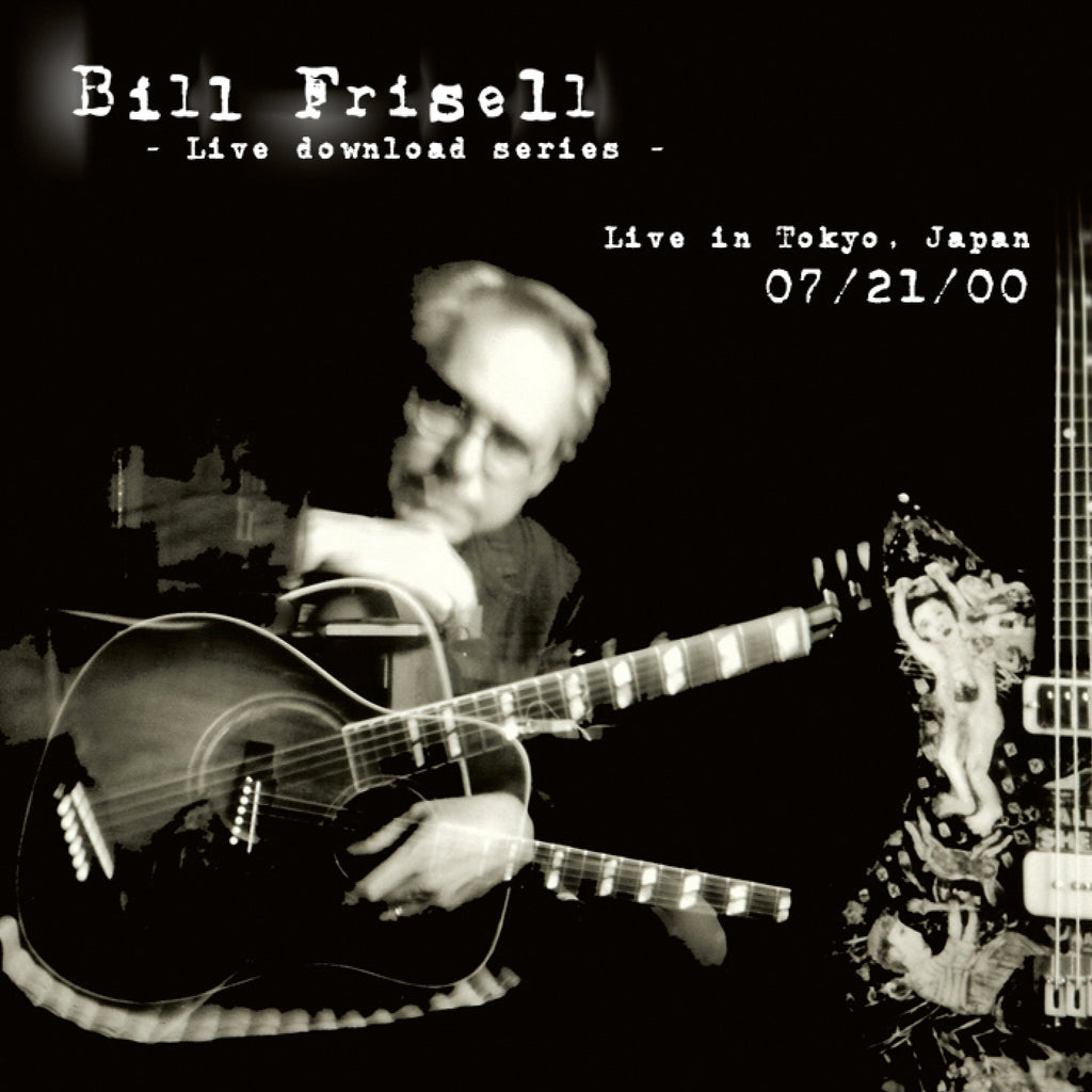 Bill Frisell Live In Tokyo, Japan 07/21/00