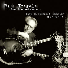 Bill Frisell Live In Budapest, Hungary  03/29/03