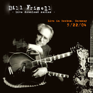 Bill Frisell Live In Bochum, Germany 05/22/04