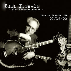 Bill Frisell Live In Seattle, WA 07/16/02