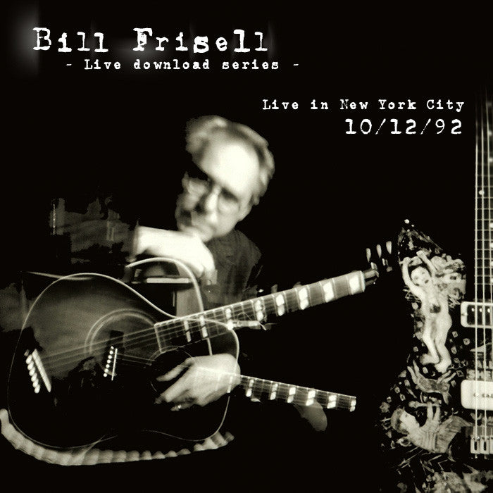 Bill Frisell Live In New York, NY 10/12/92