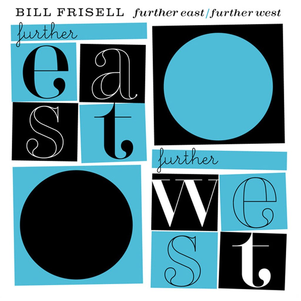 Bill Frisell Trio - Further East / Further West