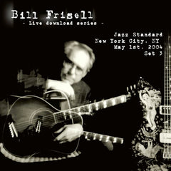 Bill Frisell Live In New York, NY 05/01/04 Set 3