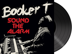 Booker T. - Sound the Alarm VINYL (AUTOGRAPHED)