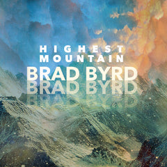 Brad Byrd - Highest Mountain DIGITAL DOWNLOAD
