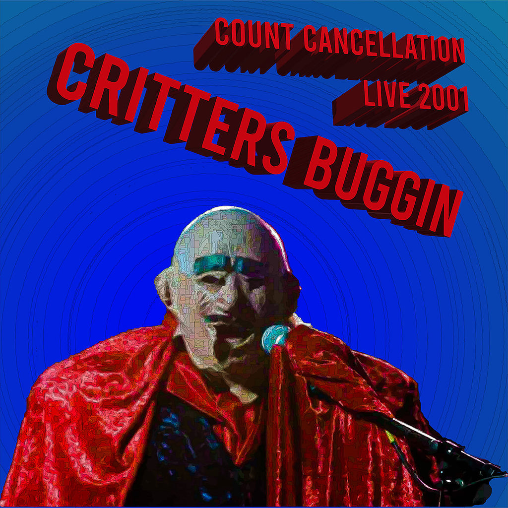 Critters Buggin - 'Count Cancellation' live 2001 Digital Download