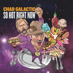 Chad Galactic - 'So Hot Right Now'' CD