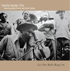 Charlie Hunter Trio - 'Let the Bells Ring On' CD