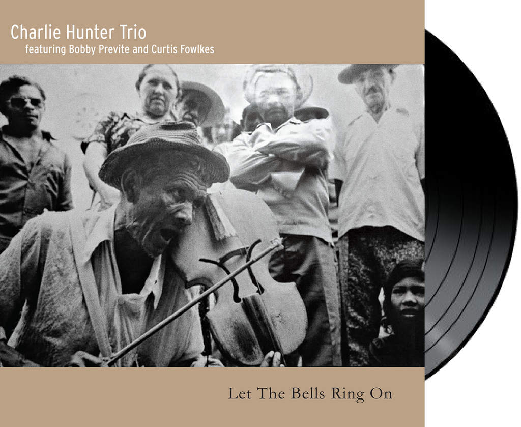 Charlie Hunter Trio - 'Let the Bells Ring On' VINYL
