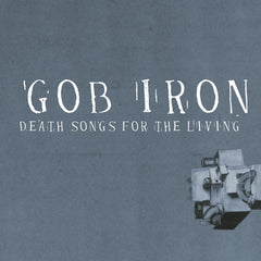 GOB IRON - Death Songs For The Living CD