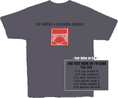 JAY FARRAR & BEN GIBBARD - Gray 'Big Sur: One Fast Move Or I'm Gone' Tour T-shirt