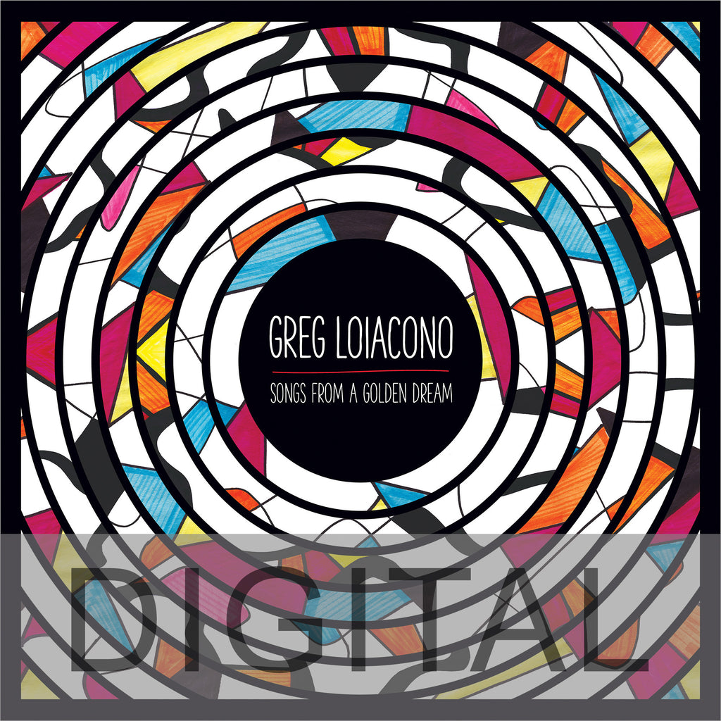 Greg Loiacono - 'Songs From A Golden Dream' DIGITAL