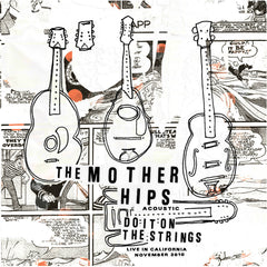 The Mother Hips - Acoustic- Do It On the Strings: Live In California - November 2010 Digital Download