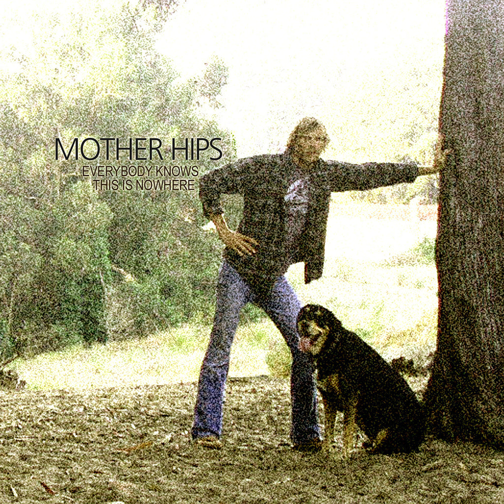 Mother Hips - Everybody Know This Is Nowhere Digital Download