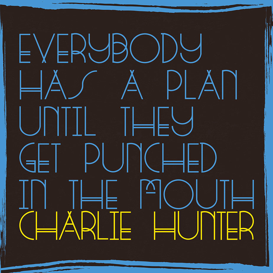 Charlie Hunter - 'Everybody Has A Plan Until They Get Punched In The Mouth' CD