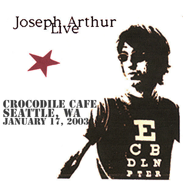 Joseph Arthur - Crocodile Cafe - Seattle, WA 1/17/03 DIGITAL DOWNLOAD