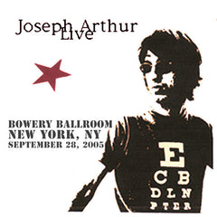 Joseph Arthur - Bowery Ballroom - New York, NY 9/28/05 DIGITAL DOWNLOAD