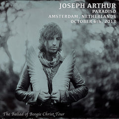 Joseph Arthur - Paradiso - Amsterdam, Netherlands 10/6/13 DIGITAL DOWNLOAD