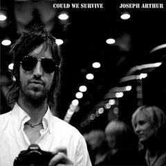 Joseph Arthur - Could We Survive DIGITAL DOWNLOAD