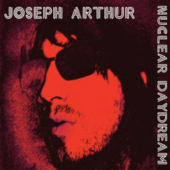 Joseph Arthur - Nuclear Daydream (bonus tracks) DIGITAL DOWNLOAD