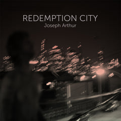 Joseph Arthur - Redemption City (Parts 1 & 2) DIGITAL DOWNLOAD