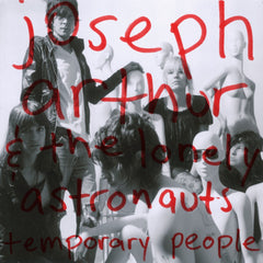 Joseph Arthur & The Lonely Astronauts - Temporary People DIGITAL DOWNLOAD