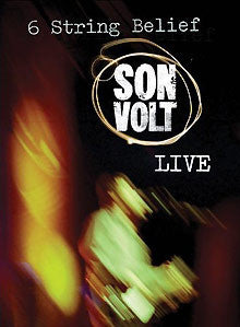 SON VOLT - 6 String Belief DVD