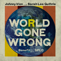 Johnny Irion & Sarah Lee Guthrie - World Gone Wrong single Digital Download