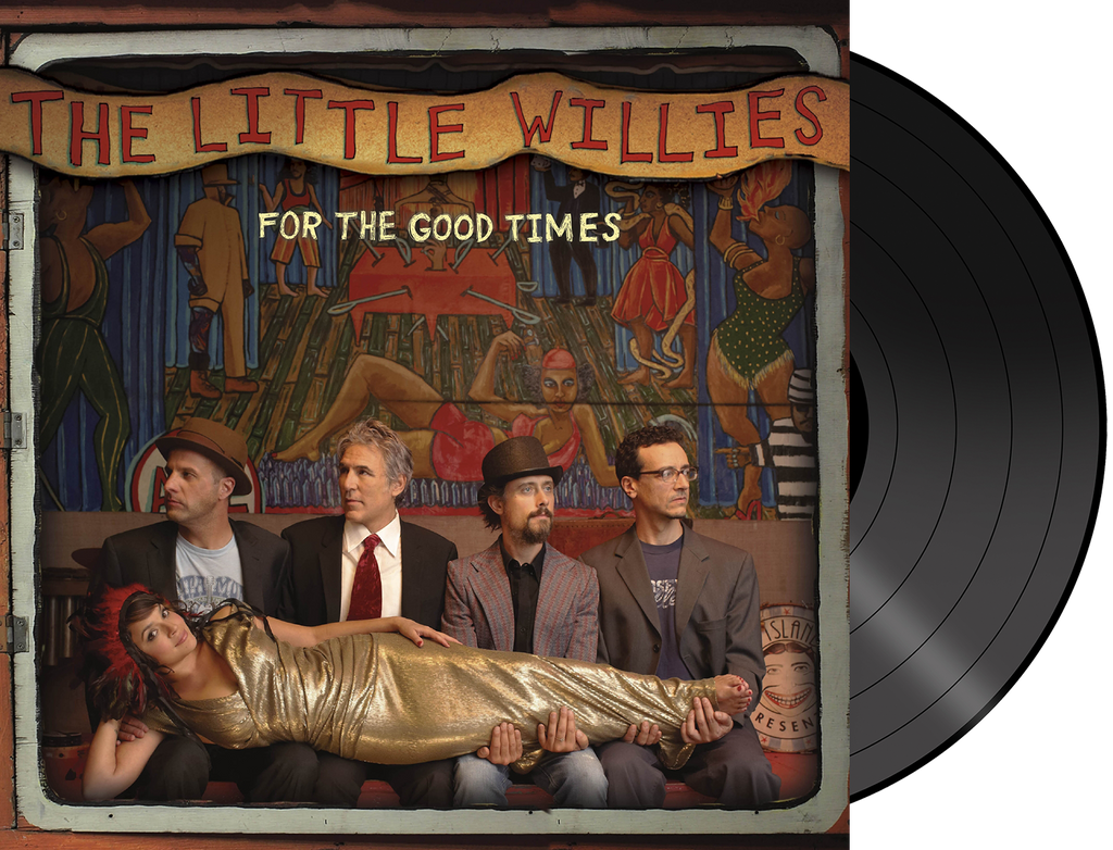 The Little Willies - For the Good Times 180 gram VINYL