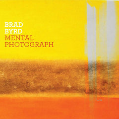 Brad Byrd - Mental Photograph DIGITAL DOWNLOAD