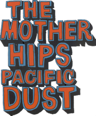 Mother Hips Pacific Dust Window Sticker