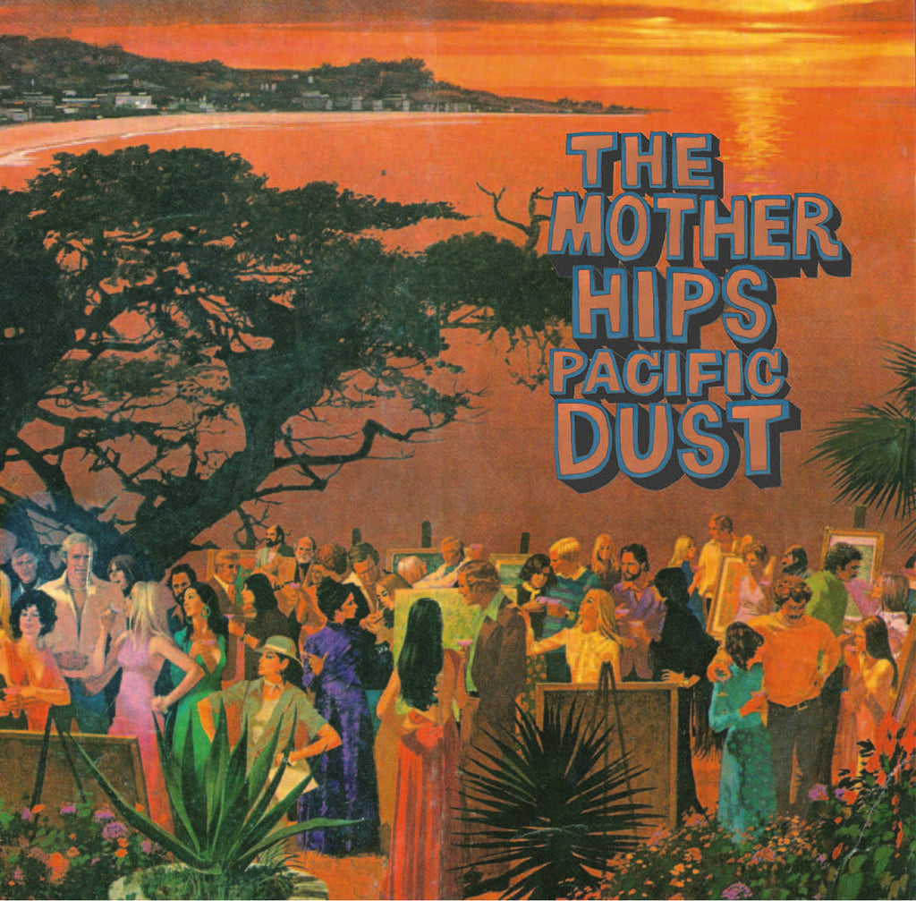 Mother Hips - Pacific Dust Digital Download