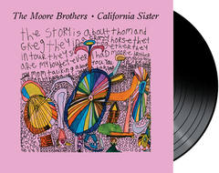 The Moore Brothers - California Sister LIMITED EDITION VINYL (Includes Download Card)