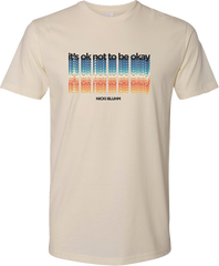Nicki Bluhm - It's Ok Not To Be Okay T-Shirt