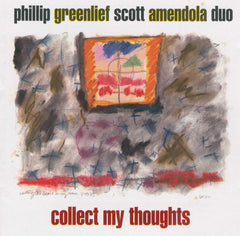 Phillip Greenlief / Scott Amendola Duo - Collect My Thoughts Digital Download