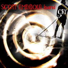 SCOTT AMENDOLA BAND - Cry Digital Download