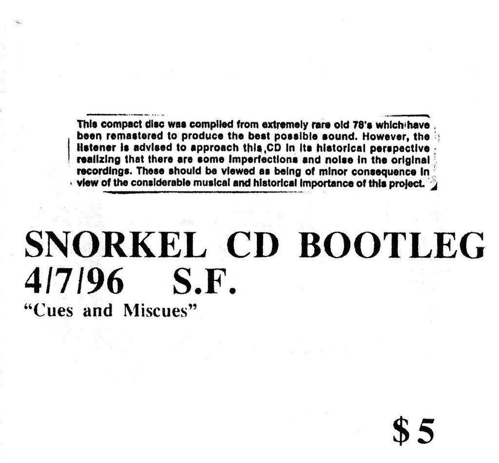 "Snorkel - Bootleg 4/7/96 S.F. ""Cues and Miscues"" Digital Download"