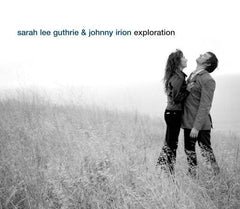 SARAH LEE GUTHRIE AND JOHNNY IRION  - EXPLORATION CD