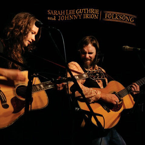 SARAH LEE GUTHRIE AND JOHNNY IRION  - FOLK SONG CD