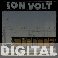 SON VOLT - Notes of Blue DIGITAL DOWNLOAD WITH TWO BONUS TRACKS