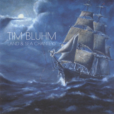 Tim Bluhm - Land and Sea Chanteys Digital Download