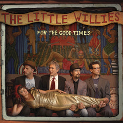 The Little Willies  - For the Good Times  CD