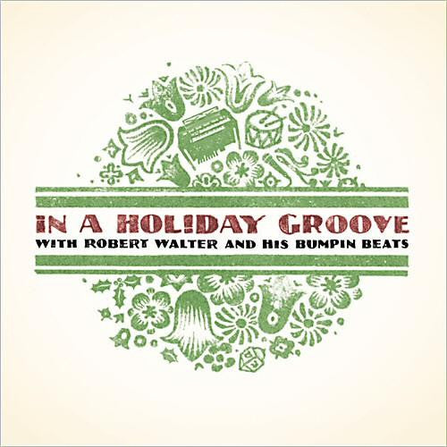 IN A HOLIDAY GROOVE with Robert Walter and his Bumpin Beats CD